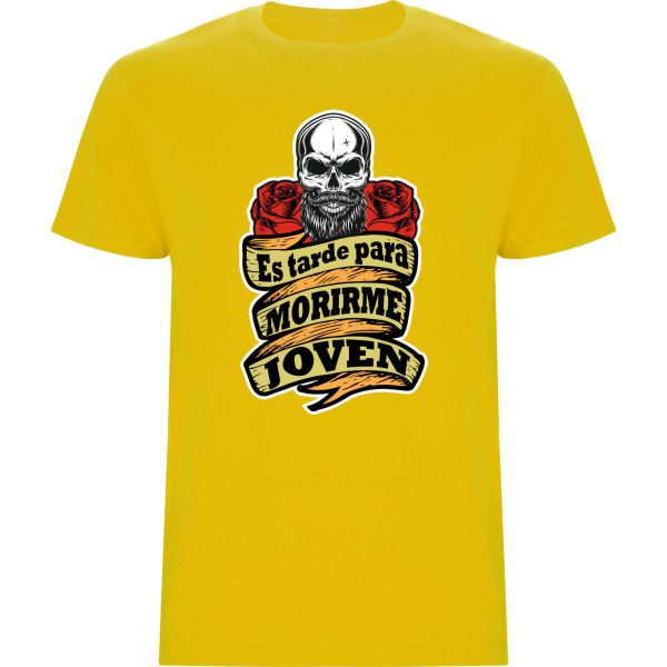 Camiseta es tarde para morir joven amarillo
